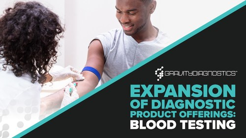 Gravity Diagnostics expansion of diagnostic product offerings: Blood Testing